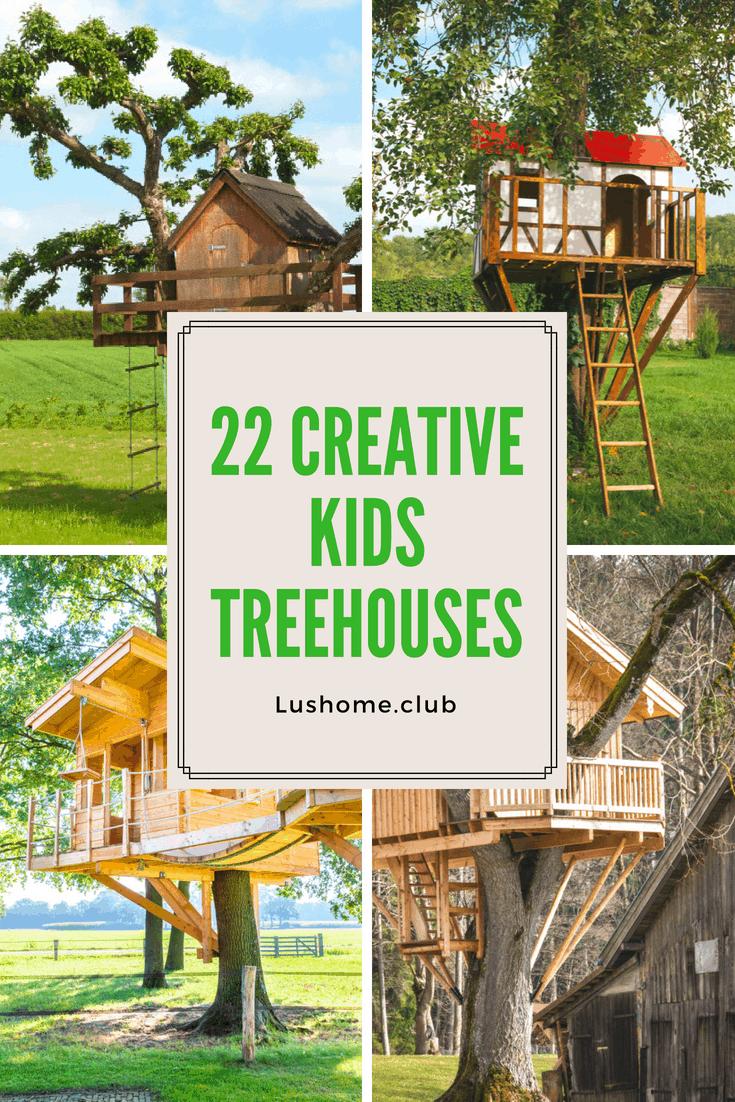22 CREATIVE KIDS TREEHOUSES