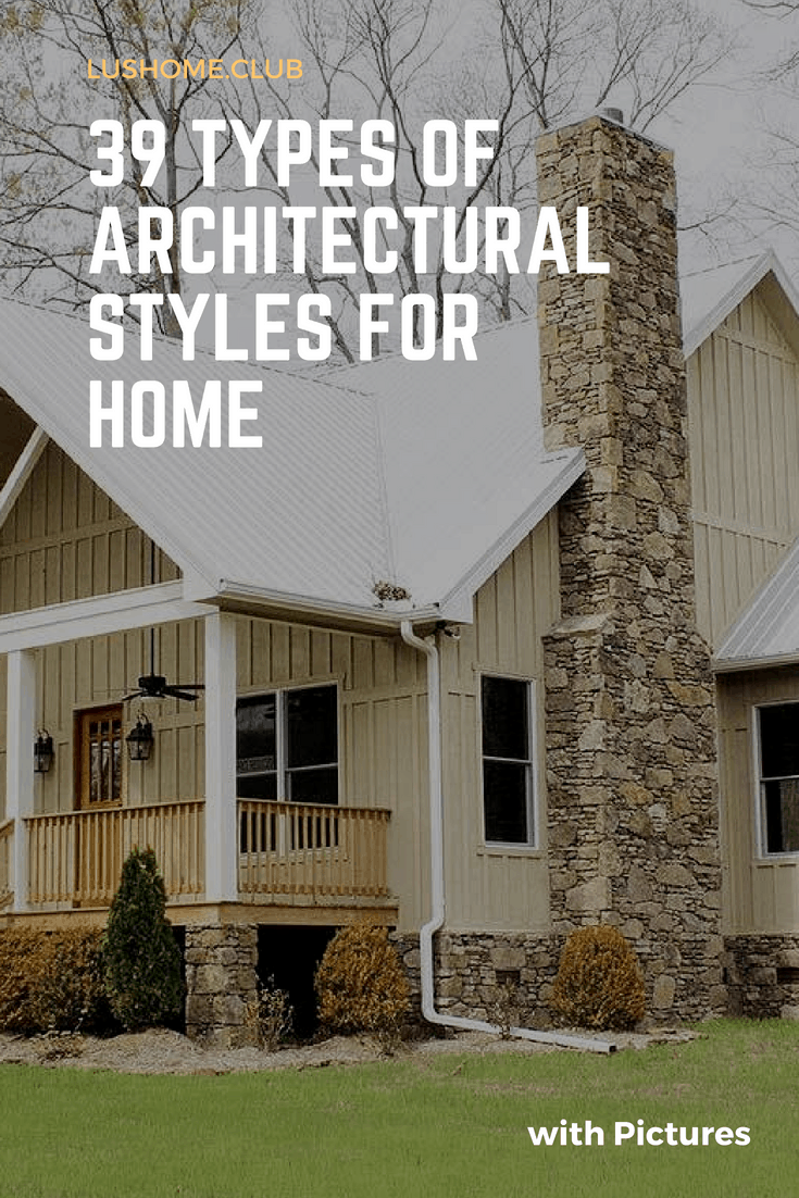 39 types of Architectural Styles for Home